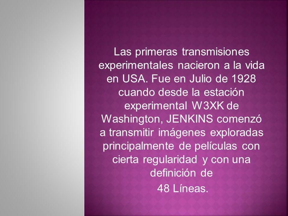Las primeras transmisiones experimentales nacieron a la vida en USA
