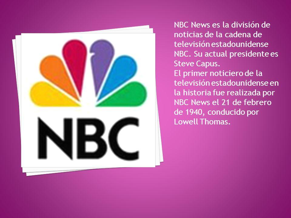 NBC News es la división de noticias de la cadena de televisión estadounidense NBC. Su actual presidente es Steve Capus.