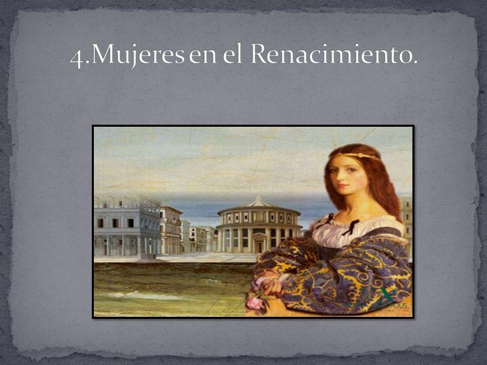 4.Mujeres en el Renacimiento.