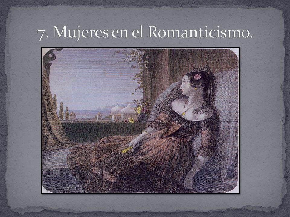 7. Mujeres en el Romanticismo.