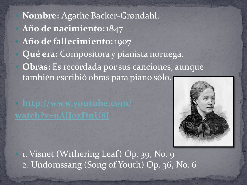 Nombre: Agathe Backer-Grøndahl.