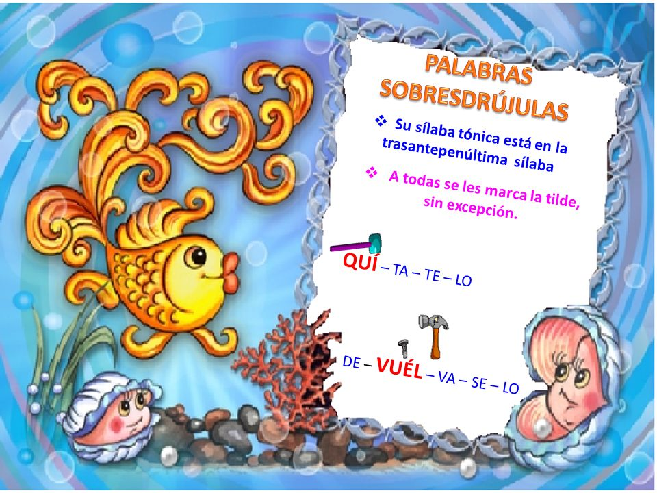 PALABRAS SOBRESDRÚJULAS