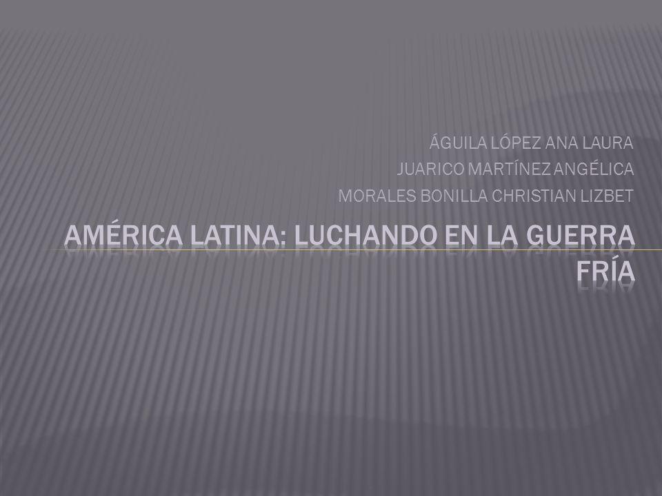 América LATINA: Luchando en LA GUERRA FRÍA
