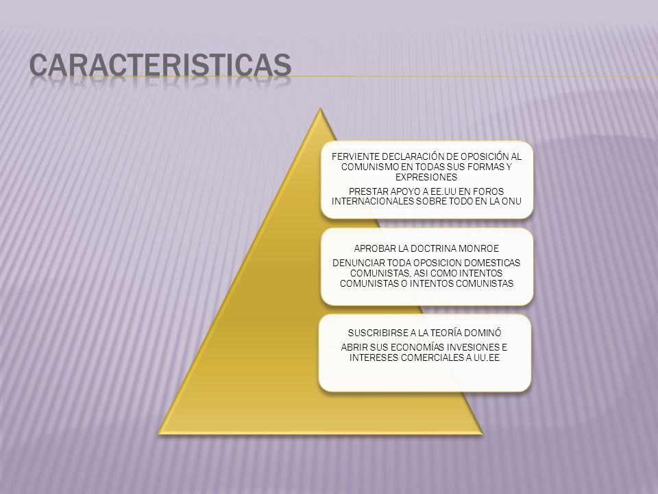 CARACTERISTICAS FERVIENTE DECLARACIÓN DE OPOSICIÓN AL COMUNISMO EN TODAS SUS FORMAS Y EXPRESIONES.