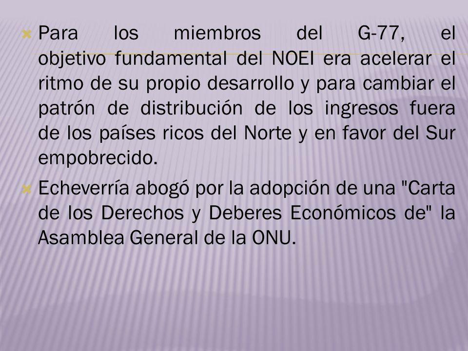 Para los miembros del G-77, el objetivo fundamental del NOEI era acelerar el ritmo de su propio desarrollo y para cambiar el patrón de distribución de los ingresos fuera de los países ricos del Norte y en favor del Sur empobrecido.