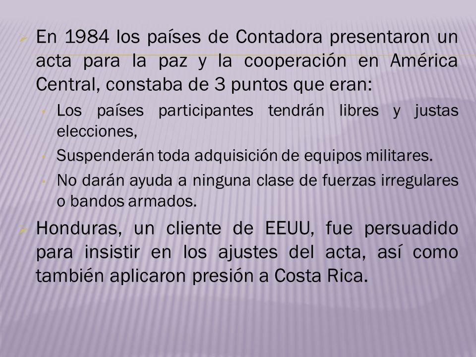 En 1984 los países de Contadora presentaron un acta para la paz y la cooperación en América Central, constaba de 3 puntos que eran: