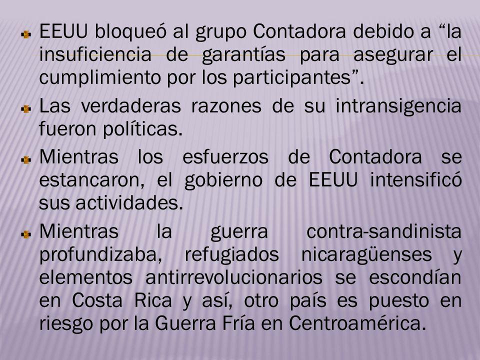 EEUU bloqueó al grupo Contadora debido a la insuficiencia de garantías para asegurar el cumplimiento por los participantes .