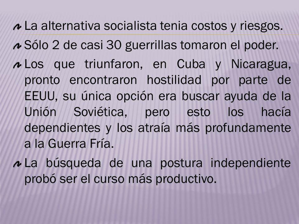 La alternativa socialista tenia costos y riesgos.
