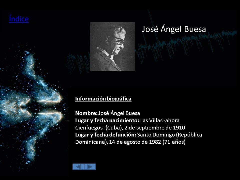 José Ángel Buesa Índice Información biográfica