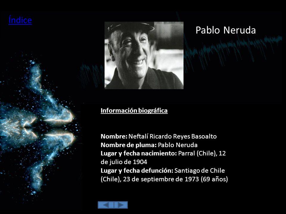 Pablo Neruda Índice Información biográfica
