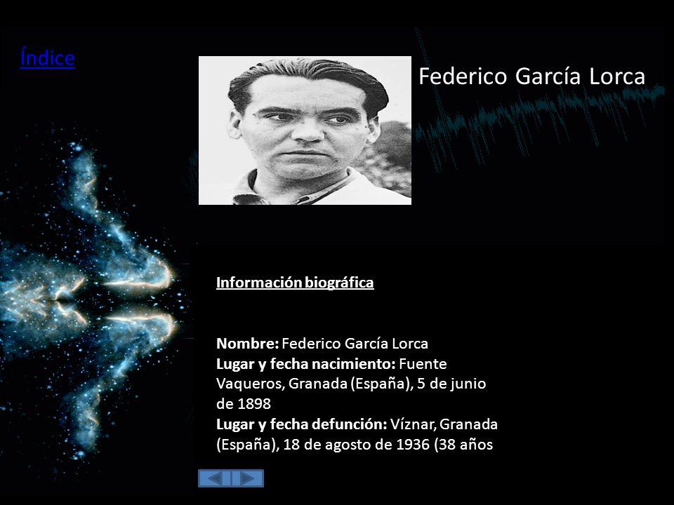 Federico García Lorca Índice Información biográfica