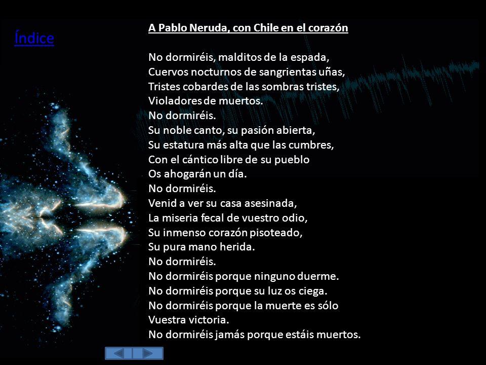 Índice A Pablo Neruda, con Chile en el corazón