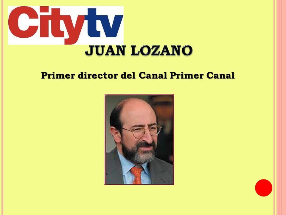 Primer director del Canal Primer Canal