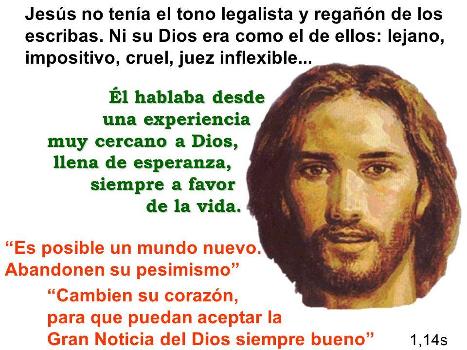 Jesús no tenía el tono legalista y regañón de los escribas