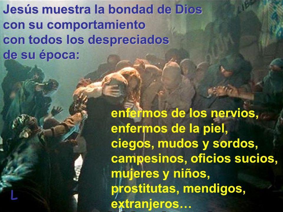 Jesús muestra la bondad de Dios