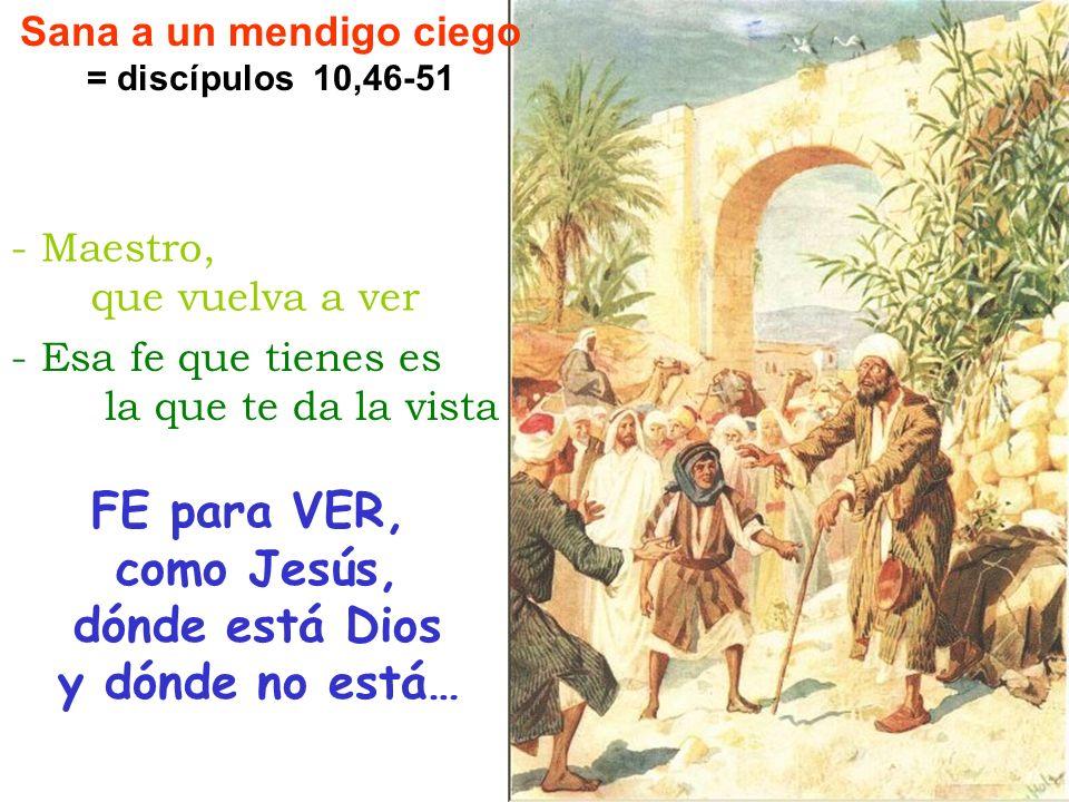 Sana a un mendigo ciego = discípulos 10,46-51