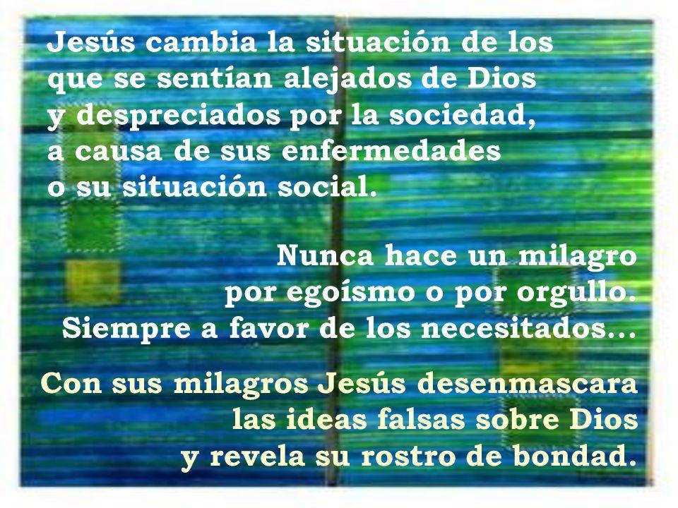 Jesús cambia la situación de los que se sentían alejados de Dios