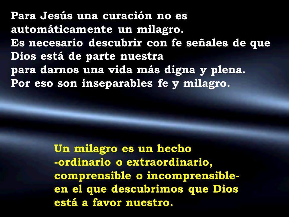 Para Jesús una curación no es automáticamente un milagro.