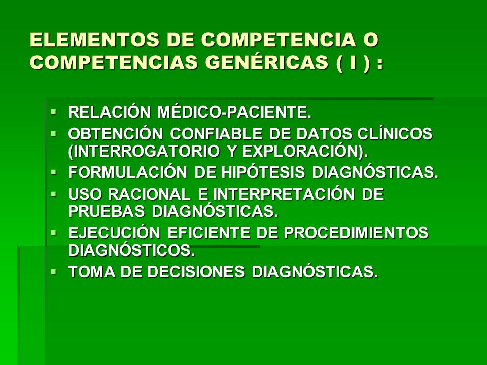 ELEMENTOS DE COMPETENCIA O COMPETENCIAS GENÉRICAS ( I ) :