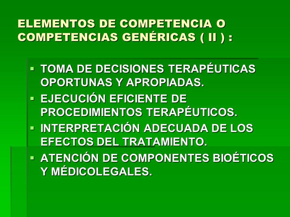 ELEMENTOS DE COMPETENCIA O COMPETENCIAS GENÉRICAS ( II ) :