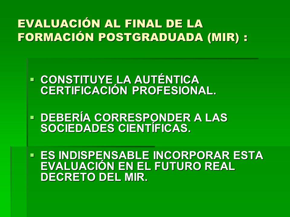 EVALUACIÓN AL FINAL DE LA FORMACIÓN POSTGRADUADA (MIR) :