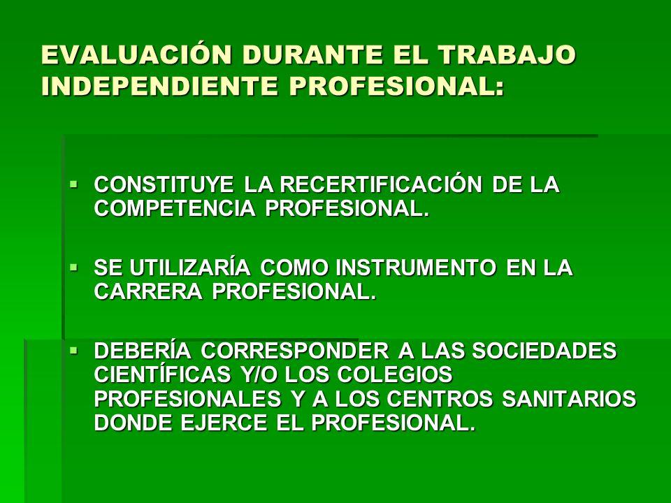 EVALUACIÓN DURANTE EL TRABAJO INDEPENDIENTE PROFESIONAL: