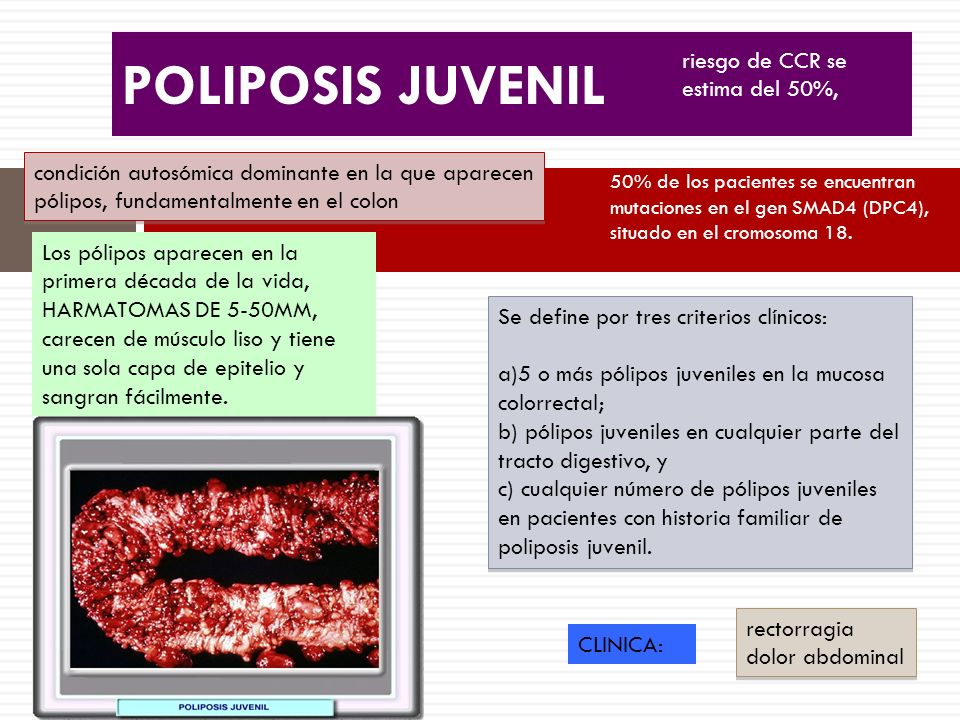 POLIPOSIS JUVENIL riesgo de CCR se estima del 50%,