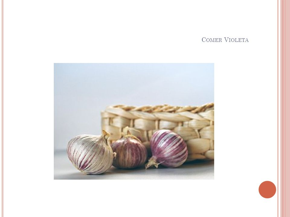 Comer Violeta