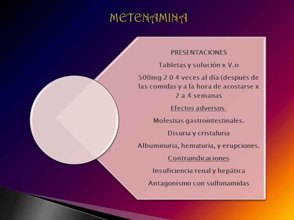 METENAMINA PRESENTACIONES Tabletas y solución x V.o