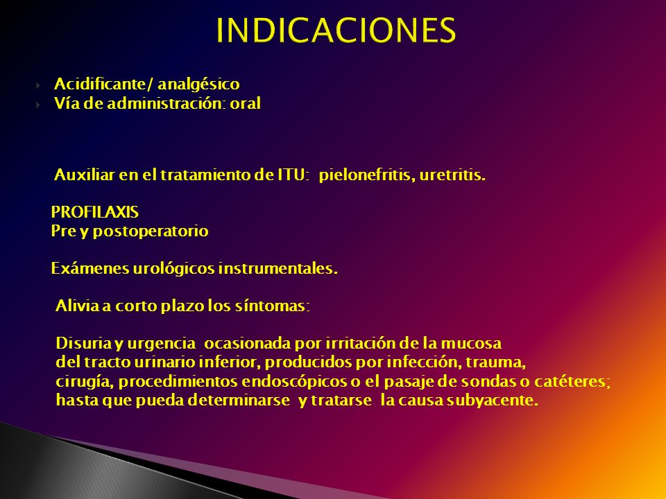 INDICACIONES Acidificante/ analgésico Vía de administración: oral