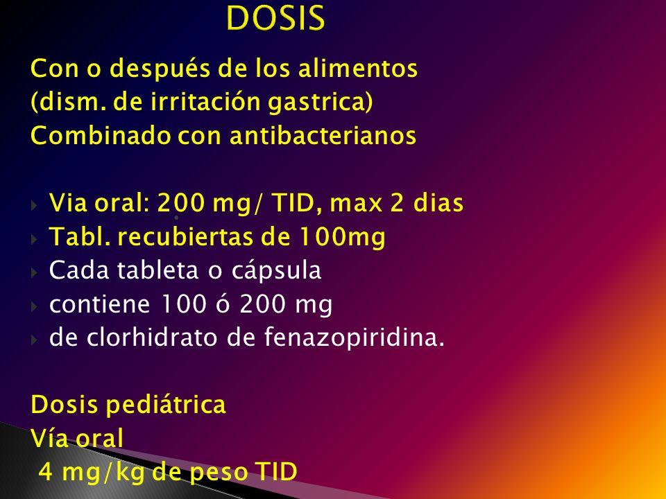 DOSIS Con o después de los alimentos (dism. de irritación gastrica)