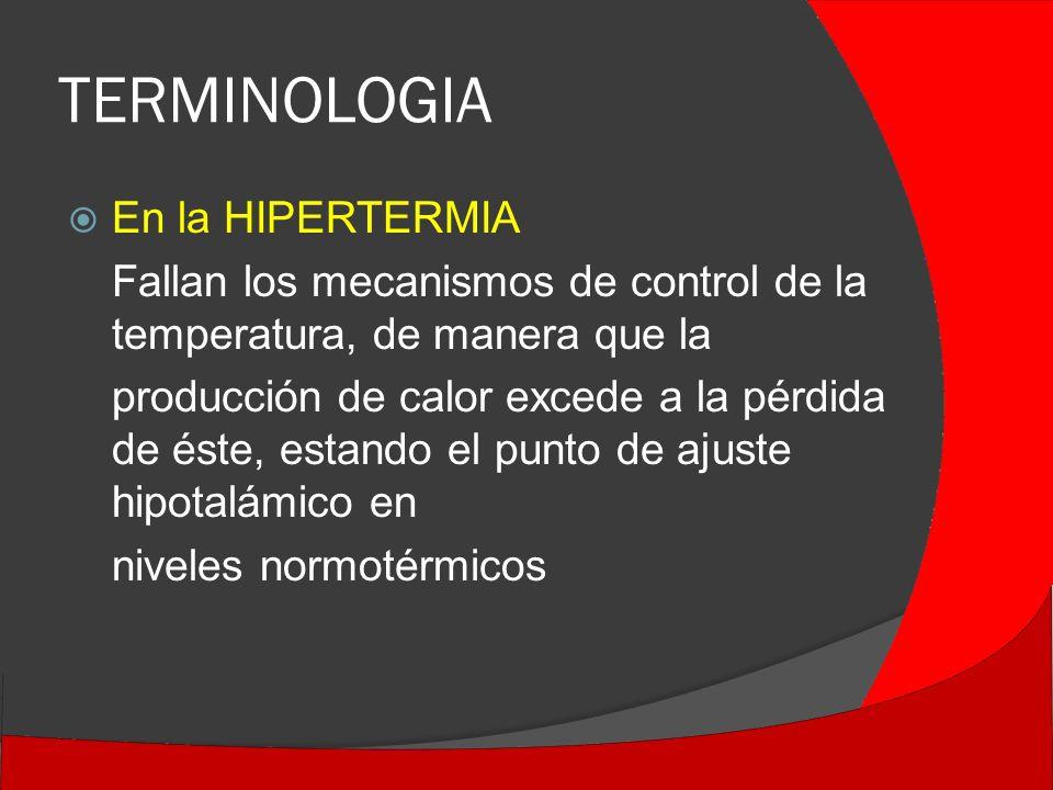 TERMINOLOGIA En la HIPERTERMIA
