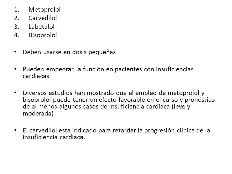 Metoprolol Carvedilol. Labetalol. Bisoprolol. Deben usarse en dosis pequeñas.
