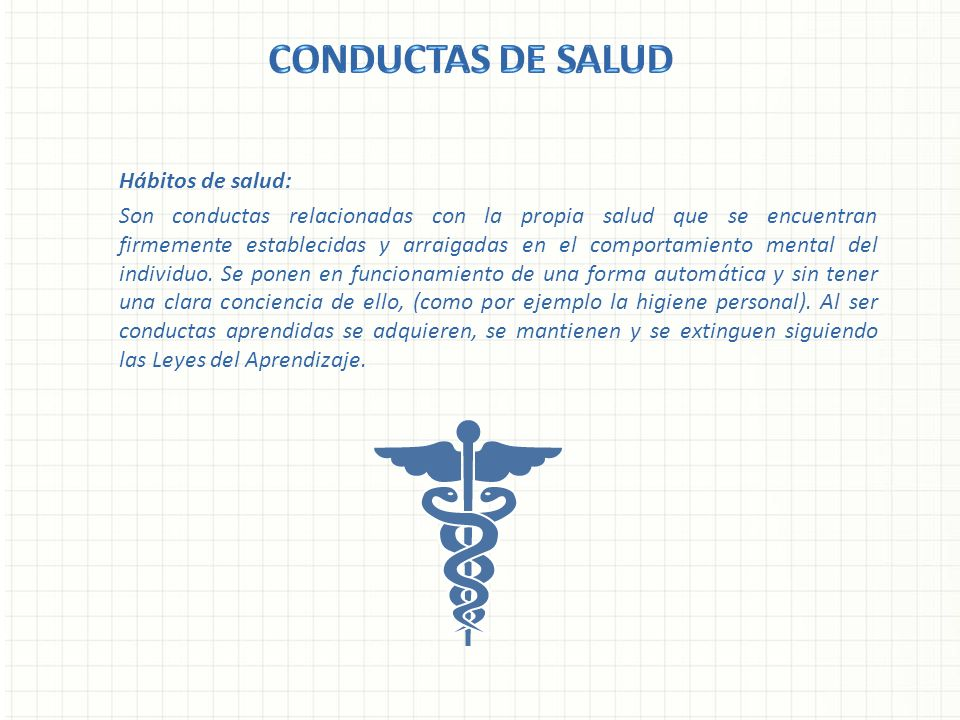 CONDUCTAS DE SALUD Hábitos de salud: