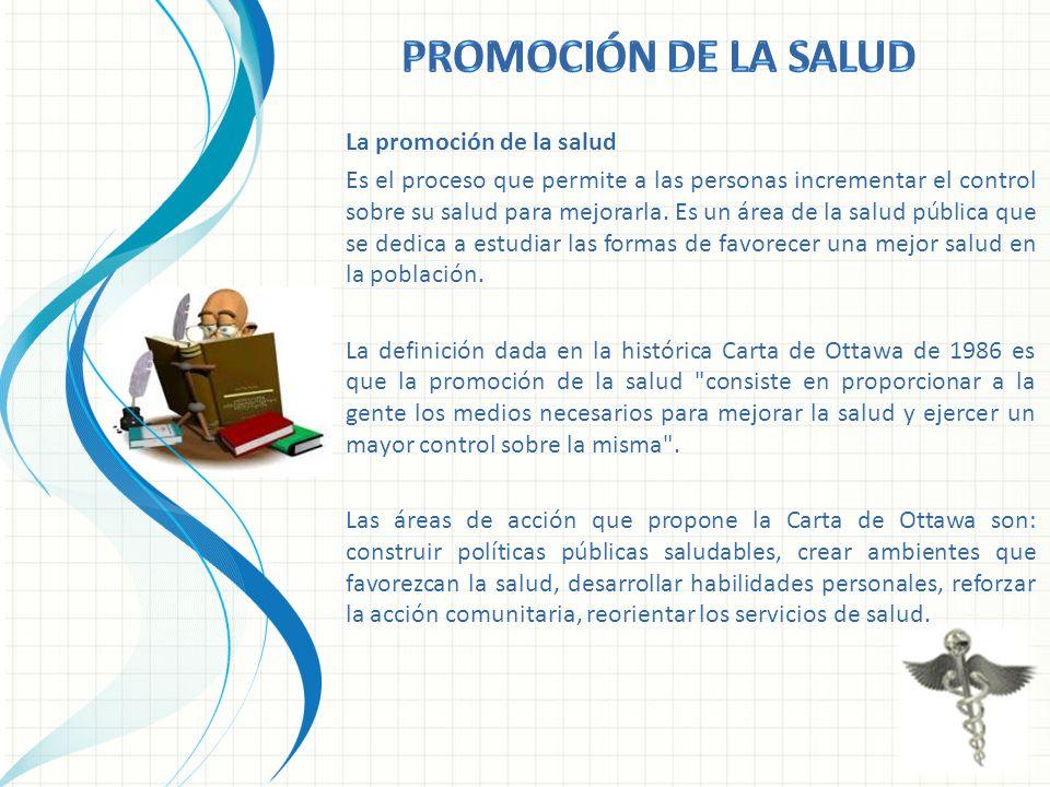 Promoción de la salud La promoción de la salud