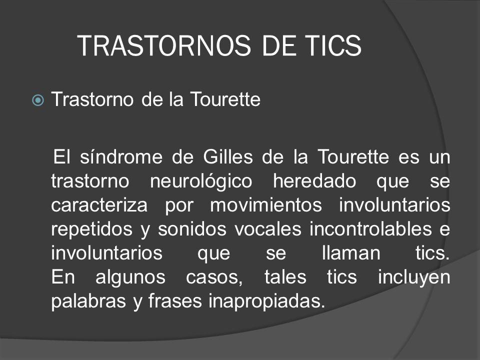 TRASTORNOS DE TICS Trastorno de la Tourette