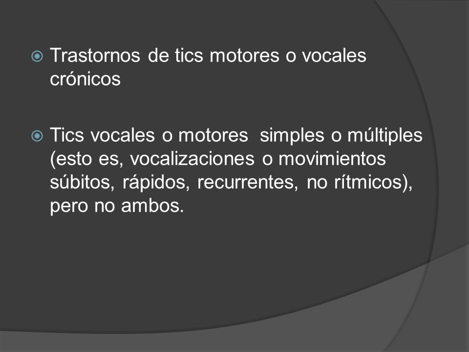 Trastornos de tics motores o vocales crónicos