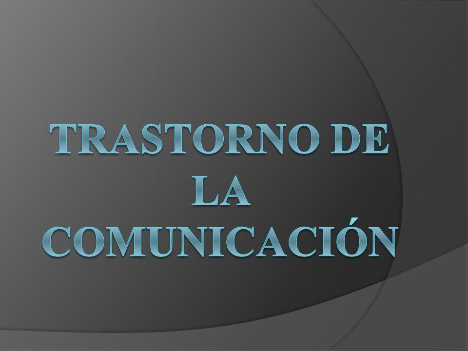 TRASTORNO DE LA COMUNICACIÓN