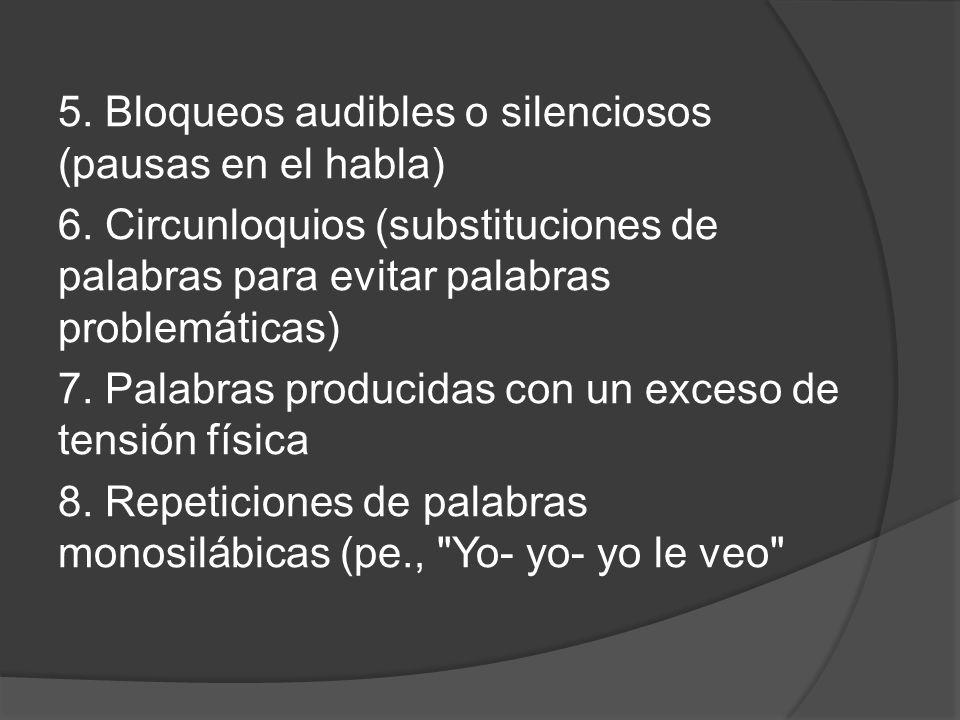 5. Bloqueos audibles o silenciosos (pausas en el habla)