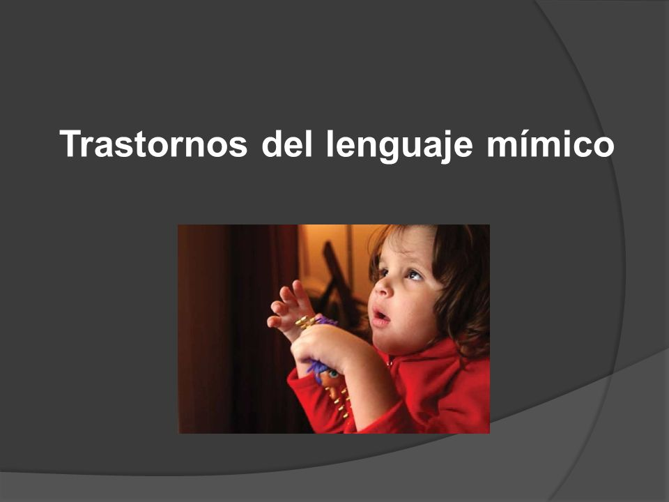 Trastornos del lenguaje mímico