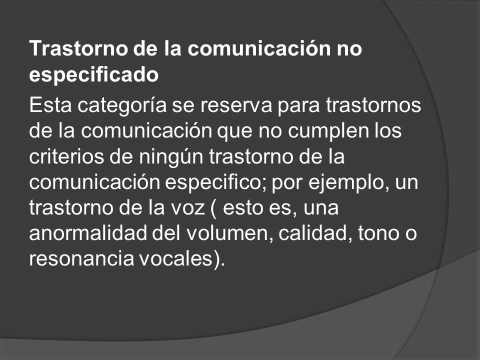 Trastorno de la comunicación no especificado
