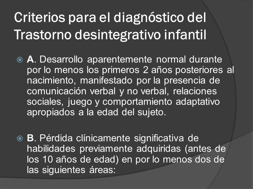 Criterios para el diagnóstico del Trastorno desintegrativo infantil