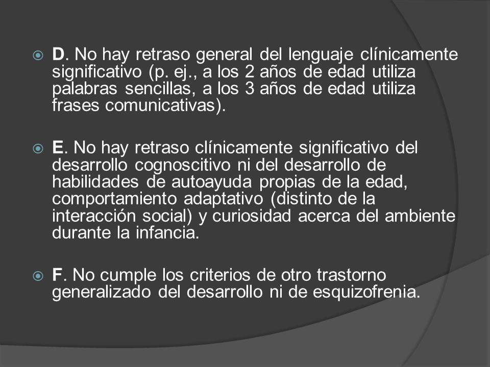 D. No hay retraso general del lenguaje clínicamente significativo (p