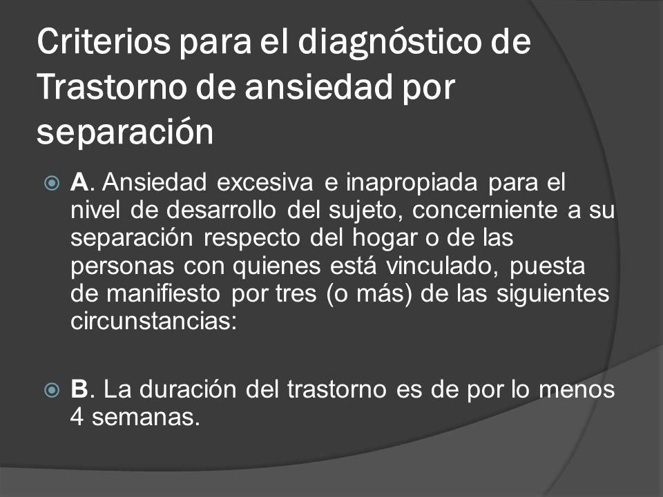 Criterios para el diagnóstico de Trastorno de ansiedad por separación
