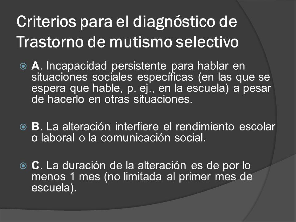 Criterios para el diagnóstico de Trastorno de mutismo selectivo
