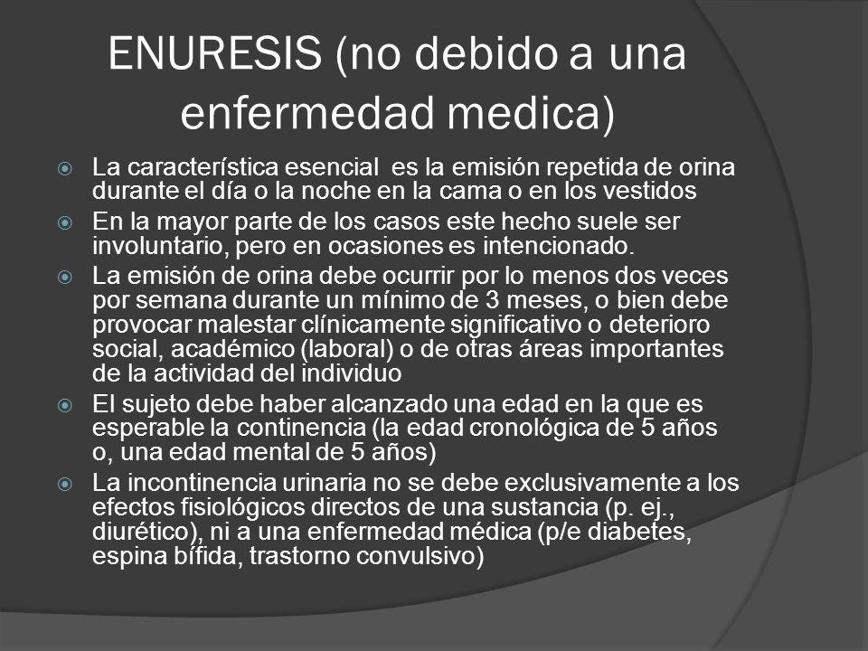 ENURESIS (no debido a una enfermedad medica)