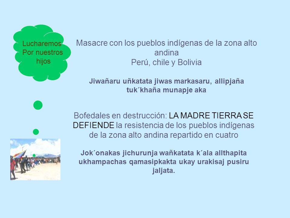Masacre con los pueblos indígenas de la zona alto andina