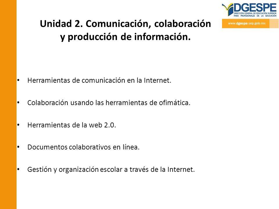 Unidad 2. Comunicación, colaboración y producción de información.