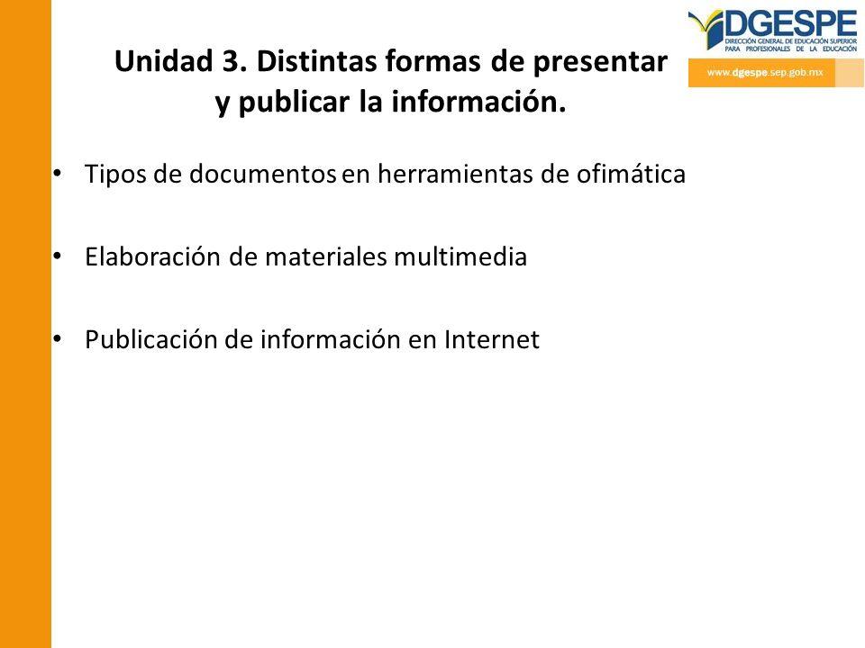 Unidad 3. Distintas formas de presentar y publicar la información.