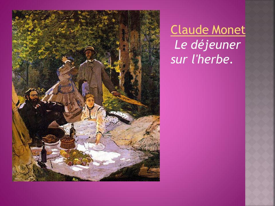 Claude Monet Le déjeuner sur l herbe.